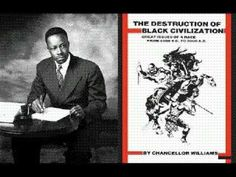 Chancellor Williams: The Destruction Of Black Civilization(audiobk) Music Colleges, African American News, William Black, Financial Aid For College, African Diaspora, African History, Black People, Destruction, Black History