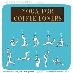 Hilarious- yoga for coffee lovers.