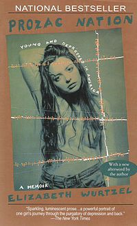 Prozac Nation - SUCH a good read. Elizabeth Wurtzel is an amazing writer... She thinks exactly like me which might not be a good thing but it's true!