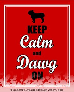 "University of Georgia Bulldog ""Keep Calm and Dawg On"""