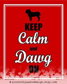 "University of Georgia Bulldog ""Keep Calm and Dawg On"""