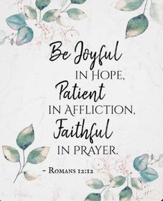 Romans Be Joyful in Hope, Faithful in Prayer - Bible Quote Poster. Inspirational quote scripture poster depicts a beautiful watercolor floral design with blue and pink leaves and features Bible Verse Romans Bible Verses For Women, Encouraging Bible Verses, Inspirational Bible Quotes, Biblical Quotes, Favorite Bible Verses, Scripture Verses, Bible Scriptures, Bible Verses For Strength, Scriptures About Love