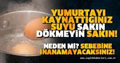 Yumurtayı kaynattığınız su öyle bir işe yarıyor ki... Öğrenince çok şaşıracaksınız.