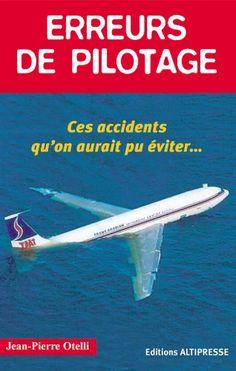 *Erreurs de pilotage, ces accidents qu'on aurait pu éviter... Jean Pierre Otelli. Cliquez sur l'image pour écouter l'émission.