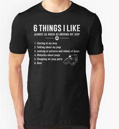 6 Things I Like Almost As Much As Driving My Jeep T Shirt #birthday #gift #ideas #unique #presents #image #photo #shirt #tshirt #sweatshirt #hoodie #christmas