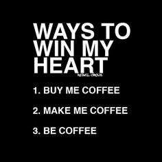 Ways To Win My Heart.... Who needs a coffee NOW? Be sure to visit and LIKE our…