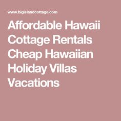Affordable Hawaii Cottage Rentals Cheap Hawaiian Holiday Villas Vacations