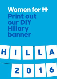 Complete your Women for Hillary house party decor with this printable PDF Hillary 2016 banner!