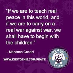 teach peace - Gandhi quote