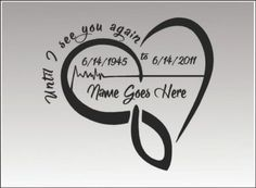 In Loving Memory Heart Beat / SINGLE / Vinyl Vehicle Custom Remembrance Until I See You Again Memorial Decal Sticker - tattoo - Oma Tattoos, Daddy Tattoos, Future Tattoos, Body Art Tattoos, Tribal Tattoos, Tatoos, Tattoos Skull, Rip Tattoos For Mom, Tattoo Arm