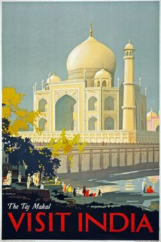 Visit India: The Taj Mahal. This vintage travel poster from India was illustrated by William Spencer Bagdatopulos, circa The Taj Mahal and people on a river bank. Old Poster, Poster Art, Poster Prints, Art Print, Giclee Print, Taj Mahal India, Vintage Travel Wedding, India Poster, Tourism Poster