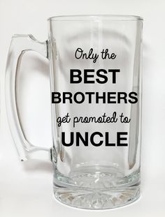 Only the Best Brothers Get Promoted to Uncle Beer Mug - Pregnancy Announcement Gift by PearlsAndPennies on Etsy