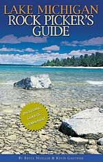 Lake Michigan Rock Picker's Guide: by Kevin Gauthier  NEED, I LOVE ROCKS