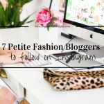 7 Petite Fashion Bloggers to follow on Instagram