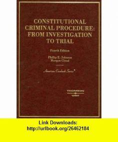 Constitutional Criminal Procedure From Investigation to Trial (American Case) (9780314256607) Phillip E. Johnson, Morgan Cloud , ISBN-10: 0314256601  , ISBN-13: 978-0314256607 ,  , tutorials , pdf , ebook , torrent , downloads , rapidshare , filesonic , hotfile , megaupload , fileserve