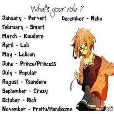 Your birth month is your role in the animè world! What did you get? http://saikoplus.com