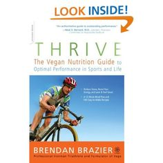 Thrive: The Vegan Nutrition Guide to Optimal Performance in Sports and Life: Brendan Brazier, Hugh Jackman: Amazon.com: Kindle Store