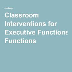Classroom Interventions for Executive Functions