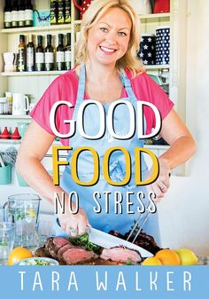 Good Food, No Stress by Tara Walker Stress Free, Good Food, Women, Healthy Food, Yummy Food, Woman