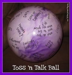 Write discussion topics on a ball. Pass around and talk. (For when the girls are a little older (maybe pre-teen/teen years)