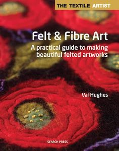 Felt & Fibre Art ~ Book Review ~ Crochet Addict UK   Check out the #Review of #Felt & #Fibre Art from #SearchPress http://www.crochetaddictuk.com/2015/06/felt-fibre-art-book-review.html