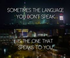 I wish more people would understand this and not make fun of people like me for listening to non English music