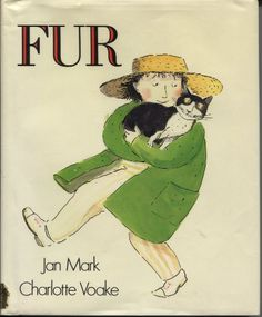 FUR BY JAN MARK, 1986. Illustrated by Charlotte Voake.