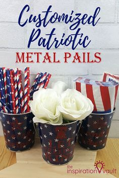 Customized Patriotic Metal Pails DIY Cricut Craft Tutotial via The Inspiration Vault Patriotic Crafts, July Crafts, Summer Crafts, Holiday Crafts, Holiday Ideas, Holiday Decor, Diy Craft Projects, Craft Tutorials, Diy Crafts For Kids