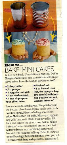 Mini Cakes in Cans: you can do so much w these little cakes-cover in fondant, make shortcakes, mini layer cakes and more