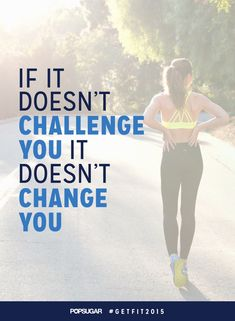 """If it doesn't challenge you, it doesn't change you."" #Fitness #Inspiration #Quote"