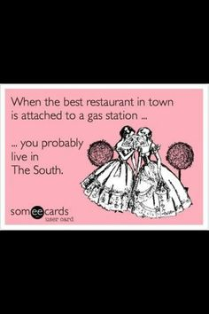 ... you probably live in The South.