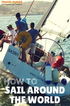 So You Want To Sail Around The World? - If you've daydreamed about seeing nothing but the blue horizon in front of you as you tour the world from a yacht or sailboat, then this article is for you. http://www.traveldudes.org/travel-tips/so-you-want-sail-around-world/64712?utm_content=buffer54a48&utm_medium=social&utm_source=pinterest.com&utm_campaign=buffer