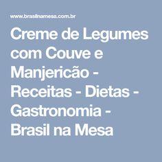 Creme de Legumes com Couve e Manjericão - Receitas - Dietas - Gastronomia - Brasil na Mesa