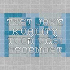 Test - jaké kvality tvoří vaši osobnost