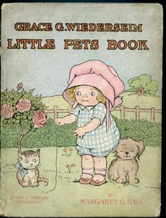 Grace G.Wiederseim Little Pets Book by Margaret Hays/Hurst Co Publ 1914 Ilus.