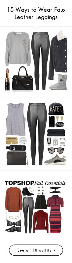 """""""15 Ways to Wear Faux Leather Leggings"""" by polyvore-editorial ❤ liked on Polyvore featuring waystowear, fauxleatherleggings, Carvela Kurt Geiger, Topshop, Project Social T, UGG Australia, Bobbi Brown Cosmetics, H&M, Casetify and Diptyque"""