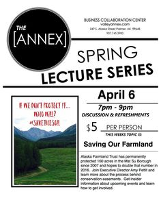 We've all heard the valley referred to as the breadbasket of Alaska. Let's ensure it continues to provide for us for years to come. Join Amy Petit at our next Lecture Series - she will surely inspire you to think about our farmland and our producers in a whole new way.