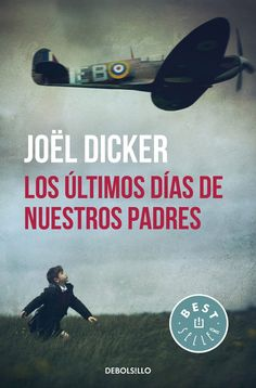 los ultimos dias de nuestros padres-joël dicker-9788466329880 I Love Books, Books To Read, My Books, Reading Lists, Book Lists, Great Memories, Fiction Books, Book Recommendations, Book Quotes