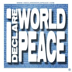 I Declare World Peace is an art project  designed to spread all over the world virally mainly via Twitter and FaceBook. Simply share 'I Declare World Peace' and new doors will open in your life. Details at http://ideclareworldpeace.com