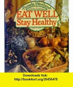 Eat Well Stay Healthy (9780890097656) Pamela Westland , ISBN-10: 0890097658  , ISBN-13: 978-0890097656 ,  , tutorials , pdf , ebook , torrent , downloads , rapidshare , filesonic , hotfile , megaupload , fileserve