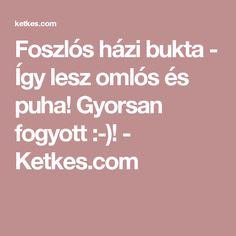 Foszlós házi bukta - Így lesz omlós és puha! Gyorsan fogyott :-)! - Ketkes.com