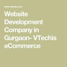 Website Development Company in Gurgaon- VTechis eCommerce