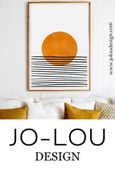 Decorate your home with art that is perfect for you. Show off your great style with prints and posters from Jo-Lou Desgin