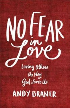 9780801017285 No Fear in Love BRANER, ANDY £9.99