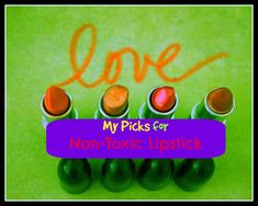 My Picks for Non-Toxic Lipstick and Lipgloss