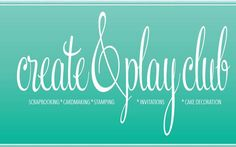 CREATE AND PLAY CLUB JOIN NOW FOR FREE