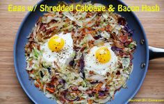 Gourmet Girl Cooks: Eggs w/ Shredded Cabbage & Bacon Hash - Low Carb