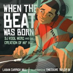 """In the Coretta Scott King Book Awards presented the John Steptoe Award for New Talent to Theodore Taylor III, illustrator of """"When the Beat was Born: DJ Kool Herc and the Creation of Hip Hop,"""" written by Laban Carrick Hill. Dj Kool Herc, Carnegie Hall, Black History Books, Black History Month, Black Children's Books, Coretta Scott King, King Book, Thing 1, B 13"""