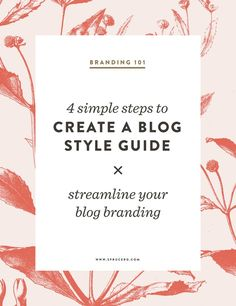 Blogging Tips for beginners | 4 simple steps to Create a Blog Style Guide | Spruce Rd. #blog #branding