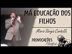 Mário Sérgio Cortella falando sobre o papel da família na educação dos filhos. - YouTube